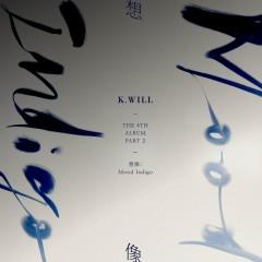 The 4th Album Part.2 [Imagine; Mood Indigo] - K.Will