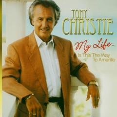 My Life....Is This the Way to Amarillo - Tony Christie