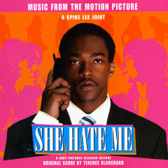 She Hate Me (Original Motion Picture Soundtrack) - Terence Blanchard