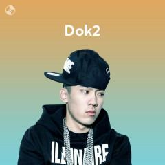 Những Bài Hát Hay Nhất Của Dok2 - Dok2