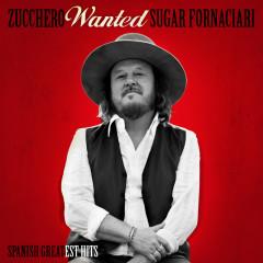 Wanted (Spanish Greatest Hits) (Remastered) - Zucchero