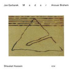Madar - Jan Garbarek, Anouar Brahem, Ustad Shaukat Hussain