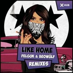 Like Home (Remixes) - Felguk, Beowülf