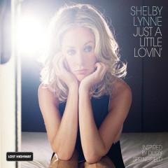 Just A Little Lovin' (International Online Exclusive) - Shelby Lynne