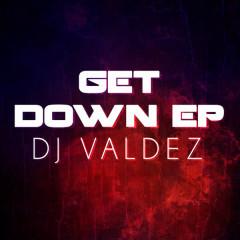 Get Down EP - Dj Valdez
