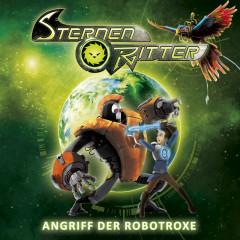 02: Angriff der Robotroxe - Sternenritter