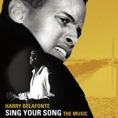 SING YOUR SONG: The Music - Harry Belafonte
