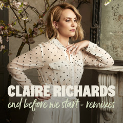 End Before We Start (Remixes) - Claire Richards