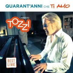 Quarant'anni che ti amo - Umberto Tozzi