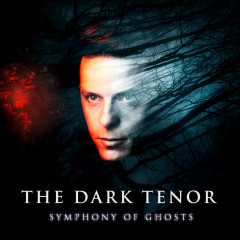 Symphony Of Ghosts (Deluxe Edition) - The Dark Tenor