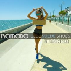 Blue Suede Shoes (Remixes) - Komodo
