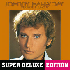 Derrìere l'amour (Deluxe) - Johnny Hallyday