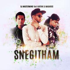 SNEGITHAM - DJ Mastermind, Karthik, Makarios