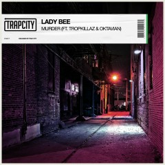 Murder (feat. Tropkillaz, Oktavian) - Lady Bee, Oktavian, Tropkillaz