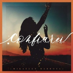 Confiarei (Single) - Mikaélen Barbosa