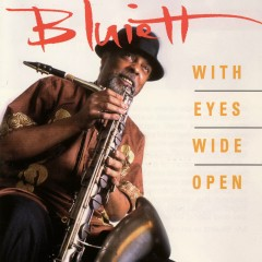 With Eyes Wide Open - Hamiet Bluiett