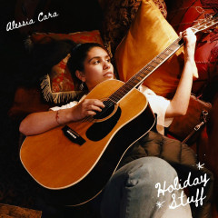 Holiday Stuff - Alessia Cara