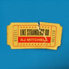 Like Strangers Do - AJ Mitchell