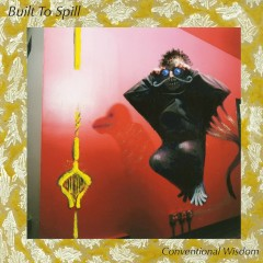 Conventional Wisdom (Int'l DMD Single) - Built To Spill