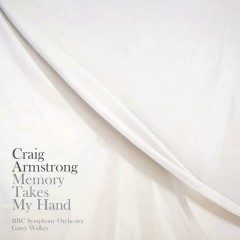 Craig Armstrong: 'Memory Takes My Hand', 'One Minute', 'Immer' - Craig Armstrong