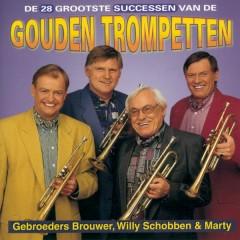 De 28 Grootste Successen van de Gouden Trompetten - Gebroeders Brouwer, Willy Schobben, Marty