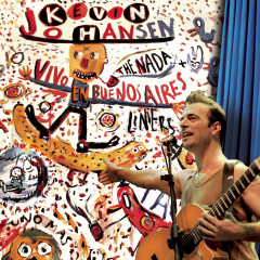 Kevin Johansen + The Nada + Liniers: Vivo En Buenos Aires - Kevin Johansen