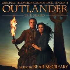 Outlander: Season 5 (Original Television Soundtrack) - Bear McCreary