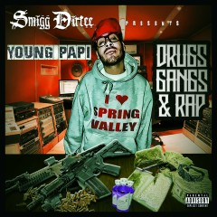 Smigg Dirtee Presents: Drugs, Gangs & Rap - Young Papi