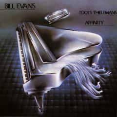 Affinity - Bill Evans, Toots Thielemans