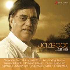 Jazbaat - Jagjit Singh