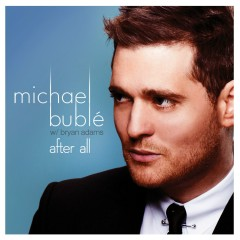 After All (feat. Bryan Adams) - Michael Bublé, Bryan Adams
