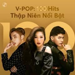 V-Pop - 100 Hits Thập Niên Nổi Bật - Various Artists