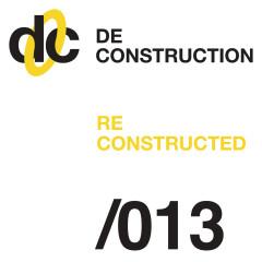 Deconstruction Reconstructed 013 - Various Artists
