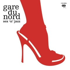 Sex 'N' Jazz - Gare Du Nord