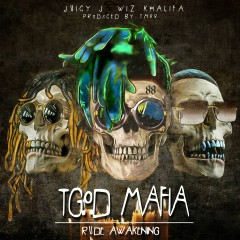 TGOD Mafia: Rude Awakening - Juicy J, Wiz Khalifa, TM88