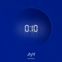 0:10 (Single) - Lee Woo