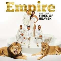 Empire: Music From 'Fires of Heaven' - Empire Cast