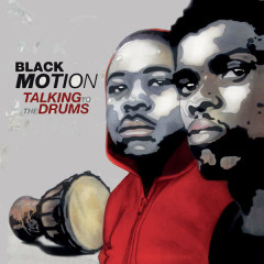 Talking to the Drums - Black Motion