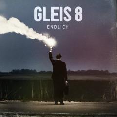 Endlich (Deluxe Version) - GLEIS 8