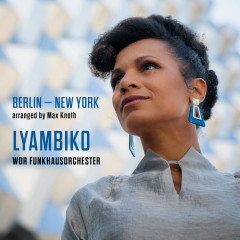 Berlin - New York - Lyambiko, WDR Funkhausorchester