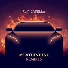 Mercedes Benz Remixes - Flip Capella