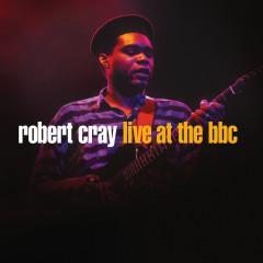 Robert Cray Live At The BBC - Robert Cray