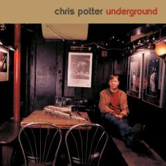 Underground Quartet - Chris Potter