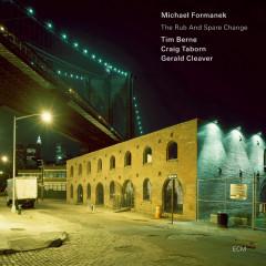 The Rub and Spare Change - Michael Formanek, Tim Berne, Craig Taborn, Gerald Cleaver