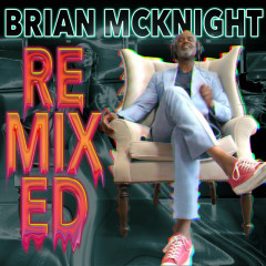 Remixed (Terry Hunter Remixes) - Brian McKnight