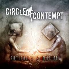 Artifacts In Motion - Circle Of Contempt
