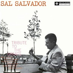 A Tribute to the Greats (2013 Remastered Version) - Sal Salvador