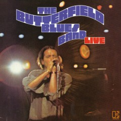 The Paul Butterfield Blues Band Live - The Paul Butterfield Blues Band