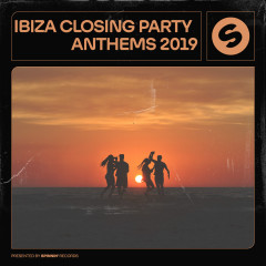 Ibiza Closing Party Anthems 2019 (Presented by Spinnin' Records) - Various Artists