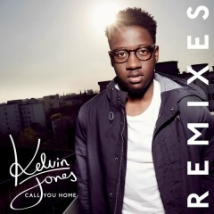 Call You Home (Remixes) - Kelvin Jones
